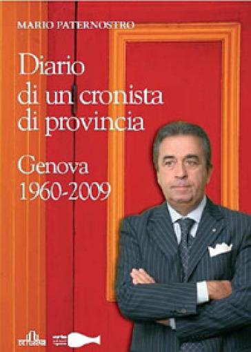 Diario di un cronista di provincia. 1960-2009 - Mario Paternostro | Kritjur.org