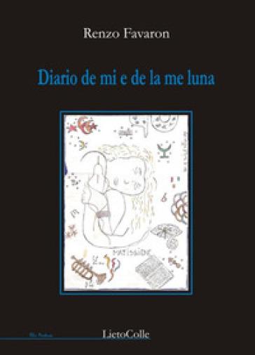 Diario de mi e de la me luna - Renzo Favaron  