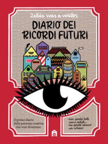 Diario dei ricordi futuri - Zelda was a writer |