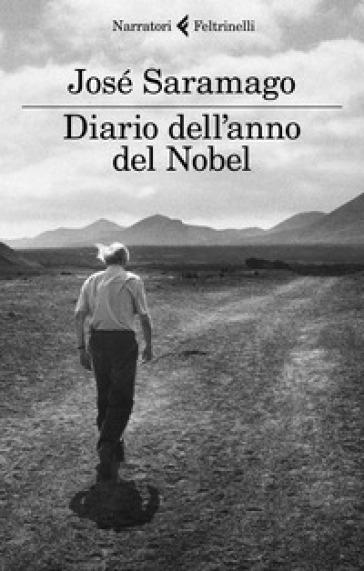 Diario dell'anno del Nobel. L'ultimo quaderno di Lanzarote - José Saramago |