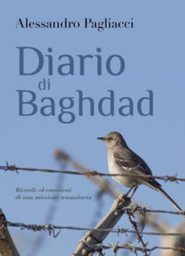 Diario di Baghdad - Alessandro Pagliacci |