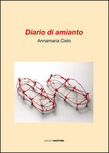 Diario di amianto - Annamaria Cielo |