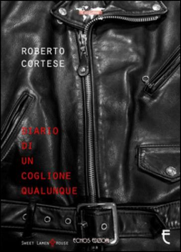 Diario di un coglione qualunque - Roberto Cortese |
