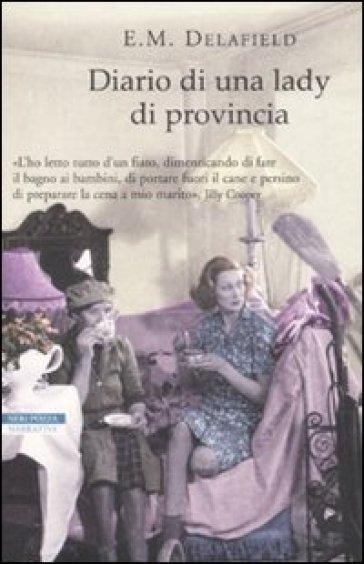 Diario di una lady di provincia - E. M. Delafield |