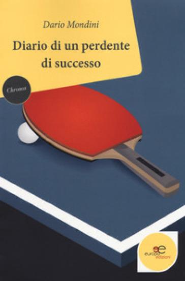 Diario di un perdente di successo - Dario Mondini | Kritjur.org