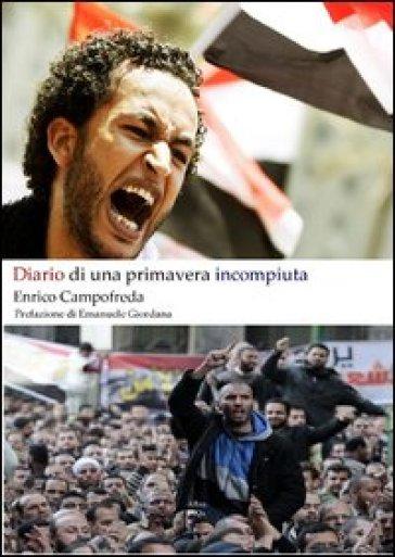 Diario di una primavera incompiuta - Enrico Campofreda |