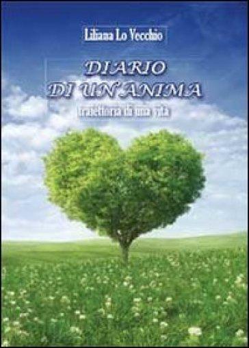 Diario di un'anima - Liliana Lo Vecchio |
