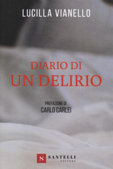 Diario di un delirio - Lucilla Vianello | Thecosgala.com