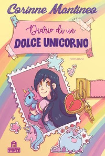 Diario di un dolce unicorno - Corinne Mantineo | Thecosgala.com