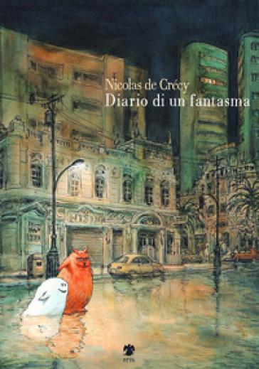 Diario di un fantasma - Nicolas De Crécy |