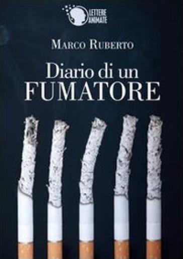 Diario di un fumatore - Marco Ruberto |