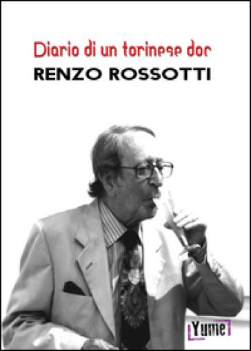 Diario di un torinese doc - Renzo Rossotti |