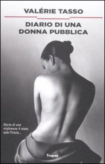 Diario di una donna pubblica - Valérie Tasso | Thecosgala.com