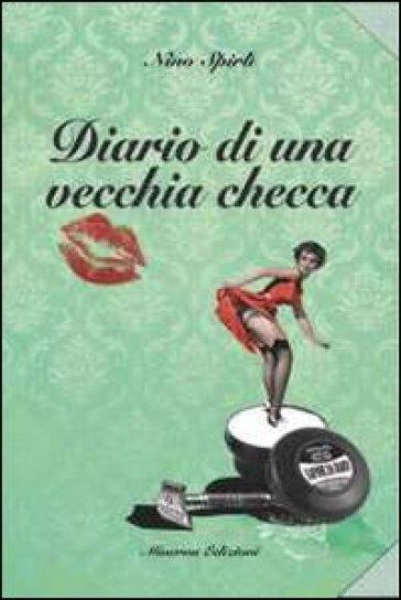 Diario di una vecchia checca - Nino Spirlì | Kritjur.org