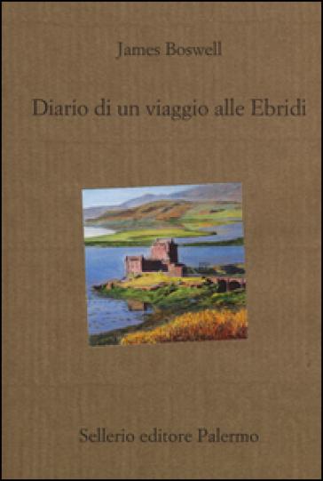 Diario di un viaggio alle Ebridi - James Boswell |