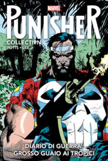 Diario di guerra: grosso guaio ai tropici. Punisher collection. 5. - Carl Potts |