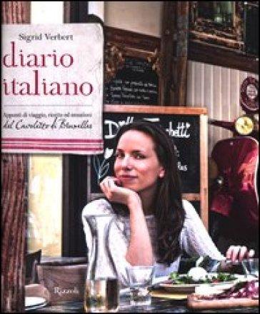 Diario italiano. Appunti di viaggio, ricette ed emozioni del Cavoletto di Bruxelles - Sigrid Verbert  