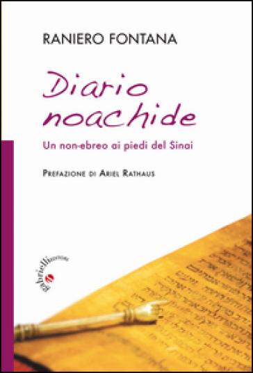 Diario noachide. Un non-ebreo ai piedi del Sinai - Raniero Fontana | Kritjur.org