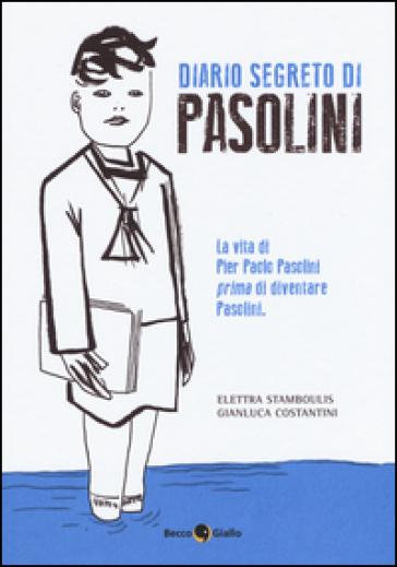 Diario segreto di Pasolini - Elettra Stamboulis |