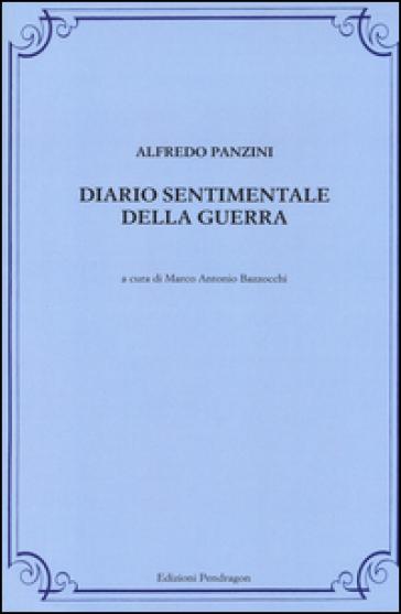 Diario sentimentale della guerra - Alfredo Panzini |