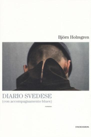 Diario svedese (con accompagnamento blues) - Bjorn Holmgren |