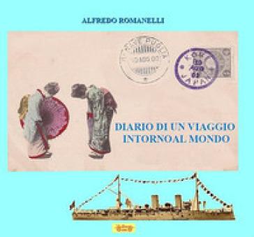 Diario di un viaggio intorno al mondo - Alfredo Romanelli | Thecosgala.com