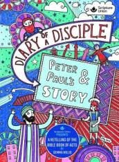 Diary of a Disciple - Peter and Paul s Story