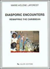 Diasporic encounters. Remapping the Caribbean