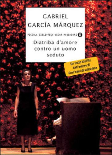 Diatriba d'amore contro un uomo seduto - Gabriel García Márquez pdf epub
