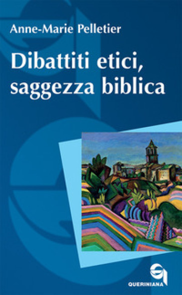Dibattiti etici, saggezza biblica - Anne-Marie Pelletier |