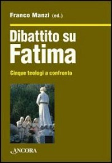 Dibattito su Fatima. Cinque teologi a confronto - F. Manzi | Kritjur.org