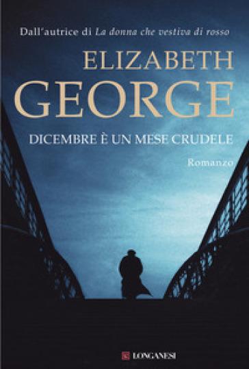 Dicembre è un mese crudele - Elizabeth George  