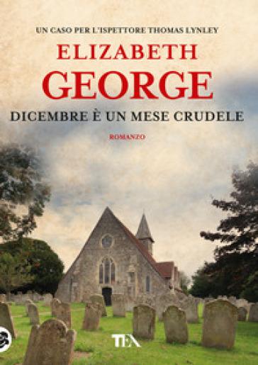 Dicembre è un mese crudele - Elizabeth George | Rochesterscifianimecon.com
