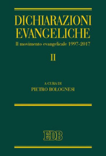 Dichiarazioni evangeliche II. Il Movimento evangelicale (1997-2017) - P. Bolognesi |