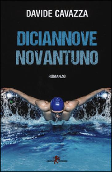 Diciannove novantuno - Davide Cavazza |
