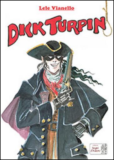 Dick Turpin - Lele Vianello  