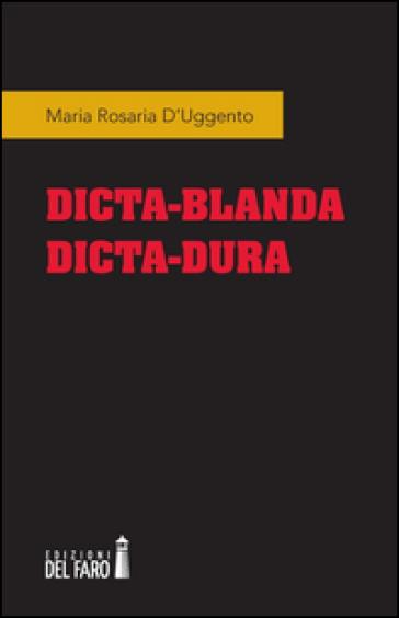 Dicta-blanda dicta-dura - Maria Rosaria D'Uggento | Kritjur.org