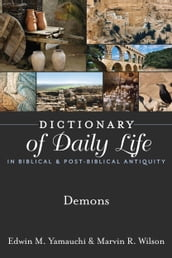 Dictionary of Daily Life in Biblical & Post-Biblical Antiquity: Demons