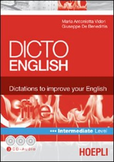 Dicto english. Dictations to improve your English. Fire. Intermediate level. Con 3 CD Audio