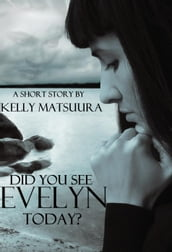 Did You See Evelyn Today?