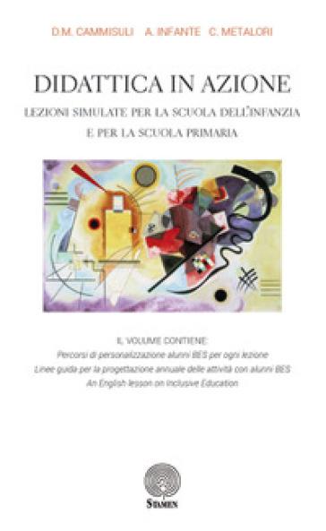 Didattica in azione. Lezioni simulate per la scuola dell'infanzia e per la scuola primaria - Davide Maria Cammisuli   Thecosgala.com