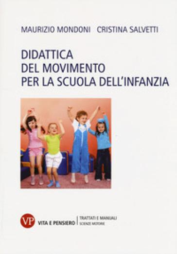 Didattica del movimento per la scuola dell'infanzia - Maurizio Mondoni   Thecosgala.com