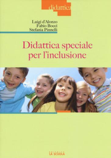 Didattica speciale per l'inclusione - Luigi D'Alonzo   Thecosgala.com