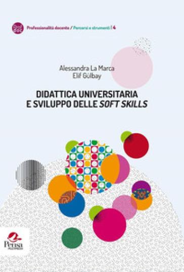 Didattica universitaria e sviluppo delle «soft skills» - Alessandra La Marca | Thecosgala.com