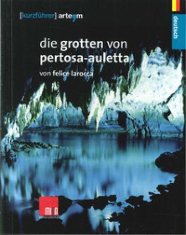 Die Grotten von Pertosa-Auletta - F. Larocca |