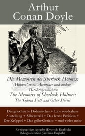 Die Memoiren des Sherlock Holmes: Holmes  erstes Abenteuer und andere Detektivgeschichten / The Memoirs of Sherlock Holmes: The  Gloria Scott  and Other Stories - Zweisprachige Ausgabe (Deutsch-Englisch) / Bilingual edition (German-English)