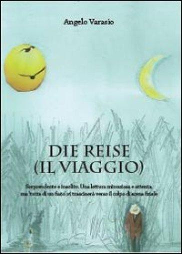 Die Reise (Il viaggio) - Angelo Varasio |