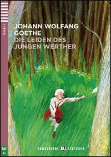Die leiden des Jungen Werthers. Con CD Audio. Con espansione online - Johann Wolfgang Goethe | Jonathanterrington.com