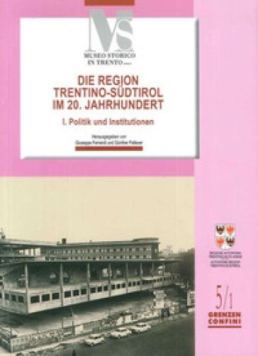 Die region Trentino-Sudtirol IM 20. Jahrhundert. I politik und institutionen - P. Lopane |