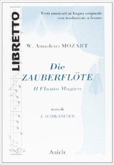 Die zauberflote-Il flauto magico - Wolfgang Amadeus Mozart  